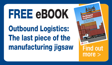 Free eBook - Outbound Logistics: The last piece of the manufacturing jigsaw